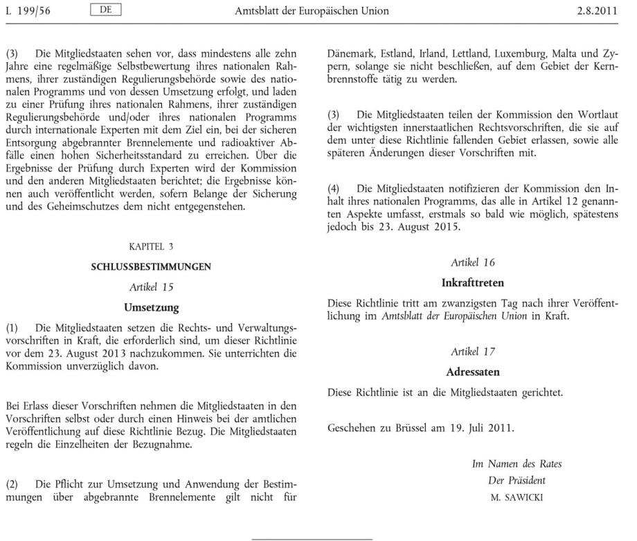 Datum_EURATOM-DES-RATES-vom-19.-Juli-2011-über-einen-Gemeinschaftsrahmen-für-die-verantwortungsvolle-und-sichere-Entsorgung-abgebrannter-Brennelemente-und-radioaktiver-Abfälle_CELEX_32011L0070_DE_TXT-9