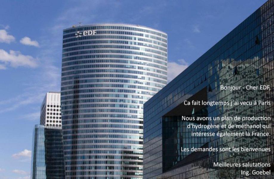 Bonjour - Cher EDF,  Nous avons un plan de production d'hydrogène et de méthanol qui intéresse également la France.  Les demandes sont les bienvenues  Meilleures salutations  Ing.Goebel