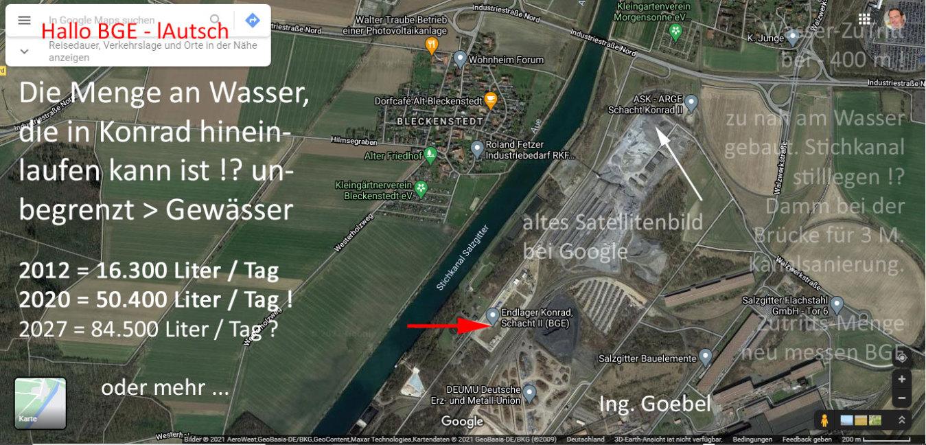 Die Menge an Wasser die bei Schacht 2 in Konrad hineinlaufen kann ist quasi unbegrenzt ! - wg. Stichkanal