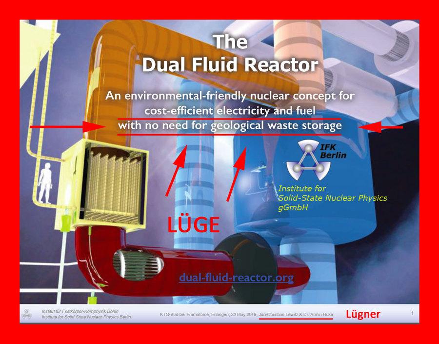 Die Dual Fluid Reaktor brennt spent fuel Lüge von Lewitz und Huke