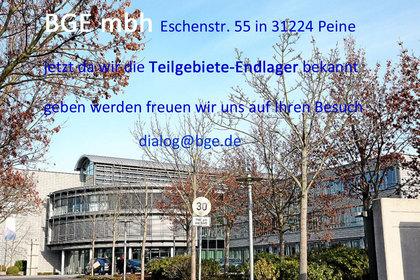 >>>BGE mbh - Eschenstr. 55 in 31224 Peine jetzt da wir die Teilgebiete-Endlager bekannt geben werden freuen wir uns auf Ihren Besuch #BGE #EndlagerTeilgebiete - dialog@bge.de
