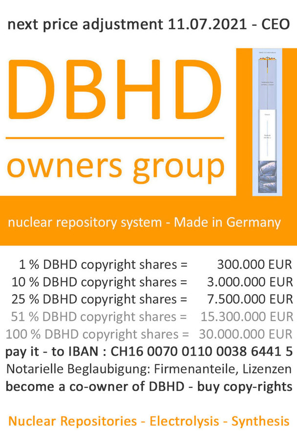 >>> Price-Table Jan. 2021 - buy DBHD-Copy-Rights direct from Ing. Goebel DBHD offers Nuclear Repsository, Hydrogen-Electrolysis, Methanol-Synthesis #PriceTable #Copyrights #Company #Shares #IngGoebel #Industry